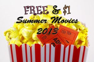 FREE or $1 Summer 2013 Movies at Your Local Theaters (AMC, Cobb, Cinemark, Regal, Muvico, Marquee & Showcase Theaters)