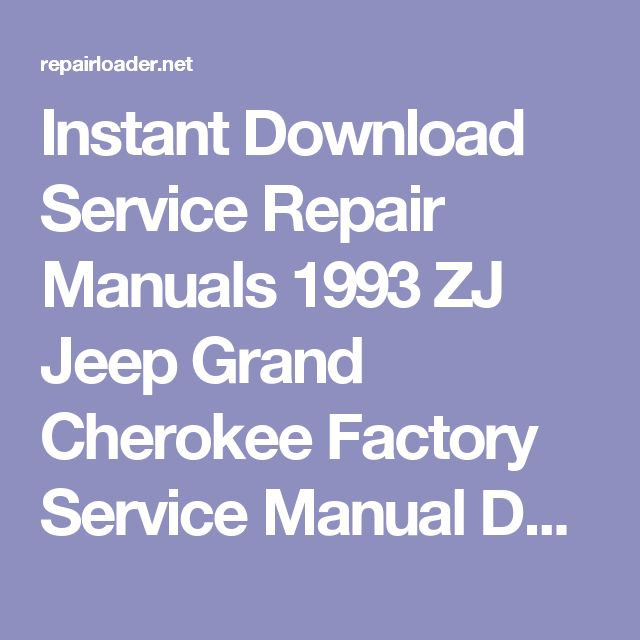 Instant Download Service Repair Manuals 1993 ZJ Jeep Grand Cherokee Factory Service Manual Download