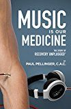 Music Is Our Medicine: The Story of Recovery Unplugged by Paul Pellinger (Author) #Kindle US #NewRelease #Health #Fitness #Dieting #eBook #ad