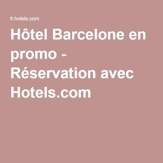 Hôtel Barcelone en promo - Réservation avec Hotels.com