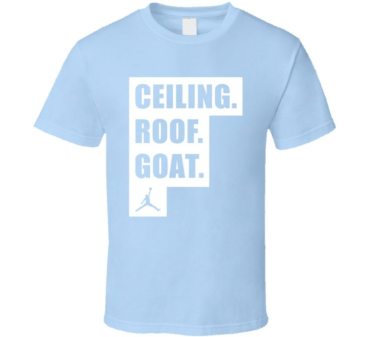Ceiling Roof Goat Michael Jordan Quote T Shirt