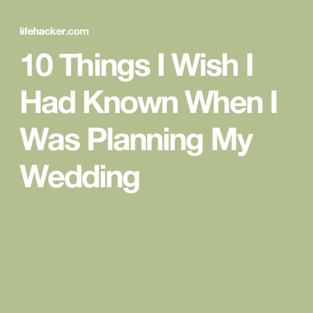 10 Things I Wish I Had Known When I Was Planning My Wedding