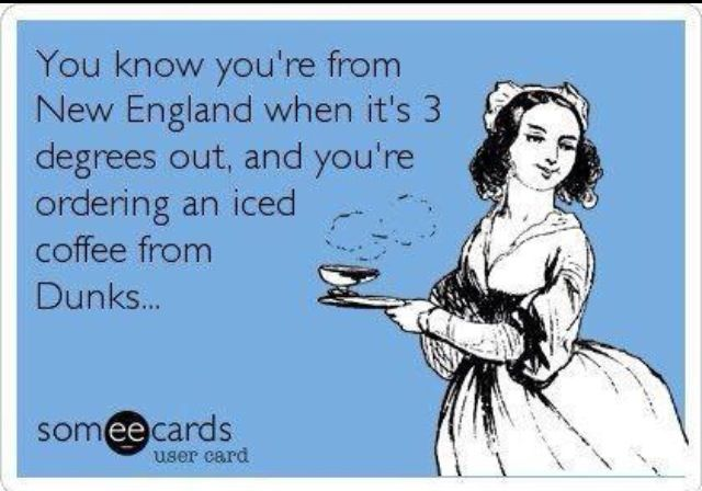You know you're from New England when...