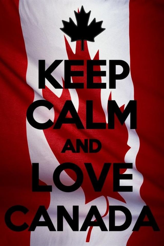 Keep Calm and love Canada. Sometimes I wish I were a Canadian... ^^^ this was the original caption... I always with I was Canadian!