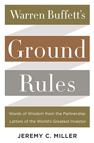 Warren Buffett's Ground Rules: Words of Wisdom from the P...
