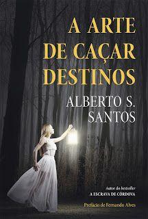 Sinfonia dos Livros: Novidade Porto Editora |  A Arte de Caçar Destinos...
