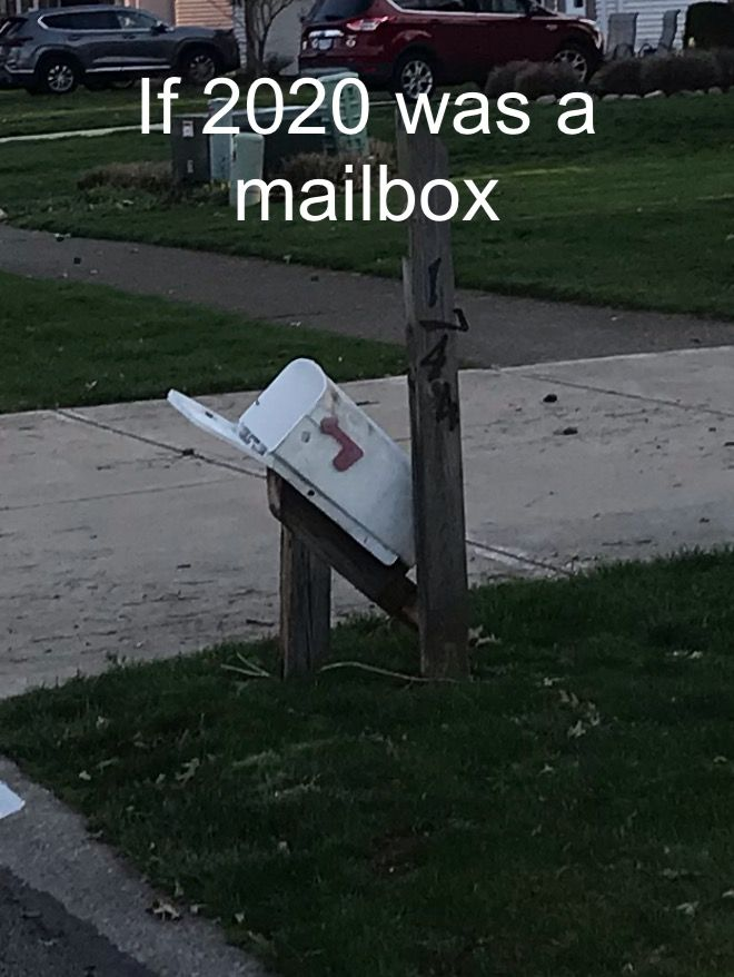 If 2020 Was A Mailbox 2020 Meme Outdoor Decor Wholesome Memes Decor