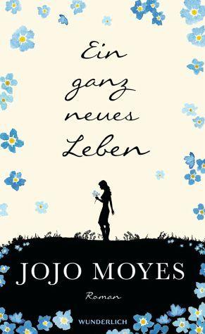 Jojo Moyes - Ein ganz neues Leben / Lou & Will Bd.2