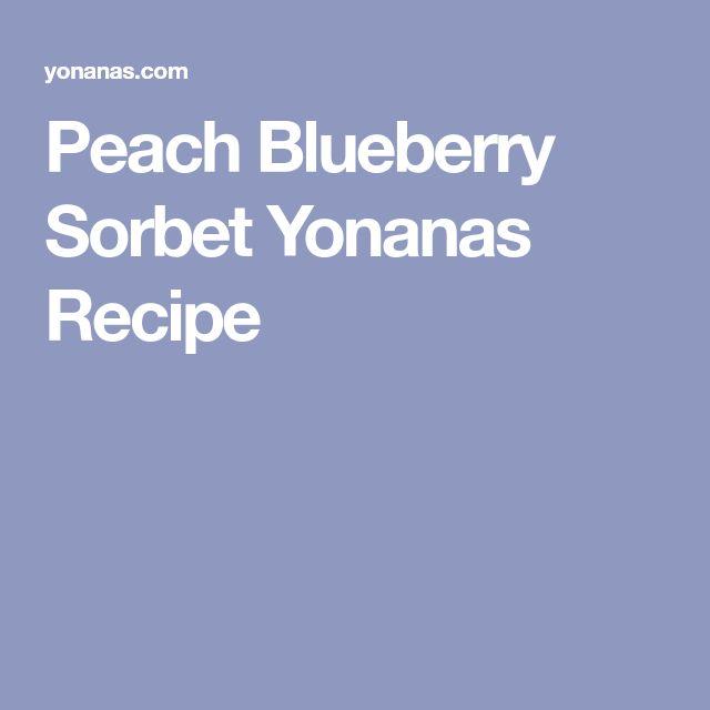 Peach Blueberry Sorbet Yonanas Recipe