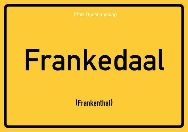frankenthal postkarte p lzisch pinterest postkarten ortsschild und pfalz. Black Bedroom Furniture Sets. Home Design Ideas