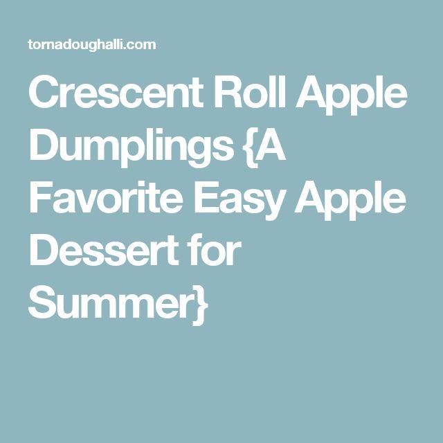 Crescent Roll Apple Dumplings {A Favorite Easy Apple Dessert for Summer}