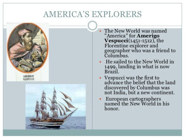 a biography of amerigo vespucci an italian explorer and navigator Amerigo vespucci was born march 9, 1451, in florence italy, and died feburary 22, 1512, in seville, spain from a disease called malaria vespucci was the third son out of his five siblings, his father was ser nastagio and his mother was lisabetta mini.