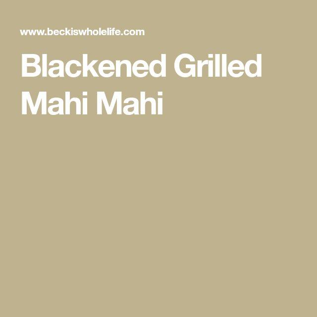 Blackened Grilled Mahi Mahi