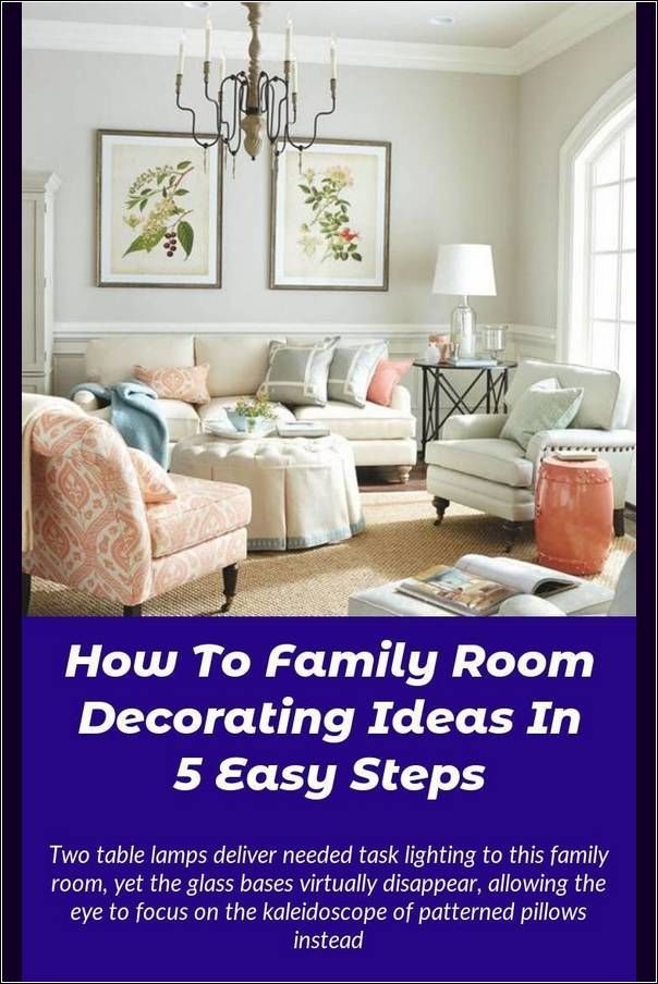 Family Room Decorating Suggestions To Beautify Your Surroundings