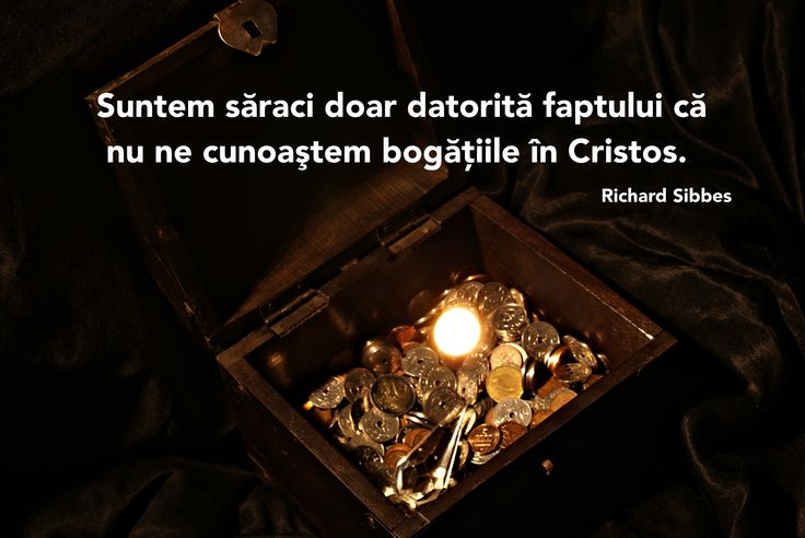 A quote by Richard Sibbes on what can make a Christian poor in Romanian.