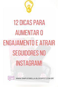 12 dicas para melhorar o engajamento do seu perfil no Instagram e atrair mais seguidores. Clique e confira!