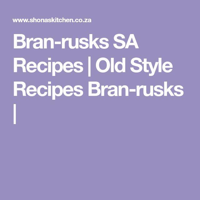 Bran-rusks SA Recipes | Old Style Recipes Bran-rusks |