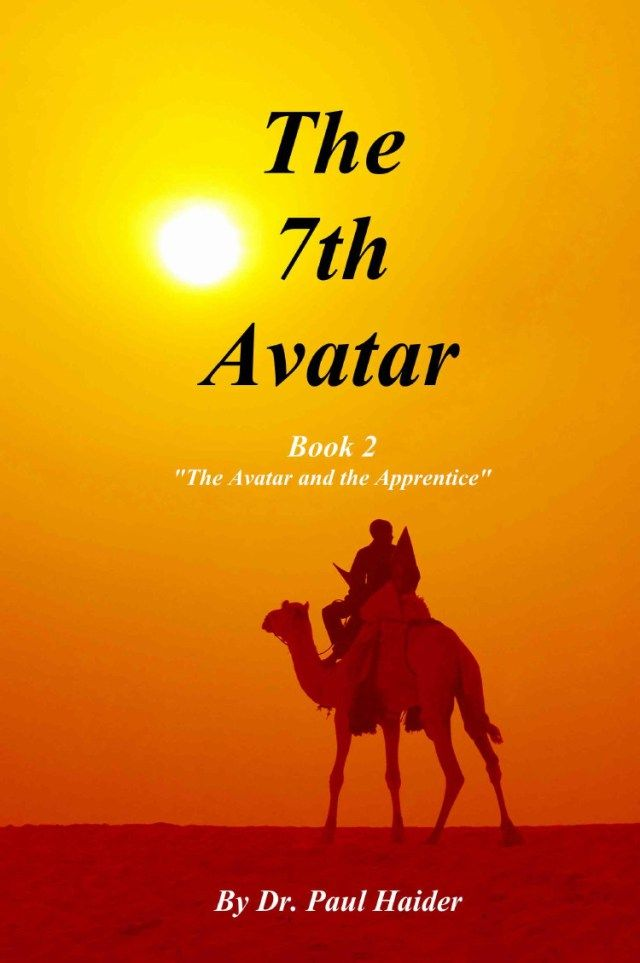 "The 7th Avatar - Book 2 - ""The Avatar and the Apprentice""  Chapter Three - ""The Merchant Cutting Trees""  As the stranger and the young man ride through the desert it becomes dusk and the sun starts to set low on the horizon. Then all of a sudden they see a fire burning brightly and they ride over to see if they can join whoever's there in the middle of the desert.-- Read More - Dr. Paul Haider"