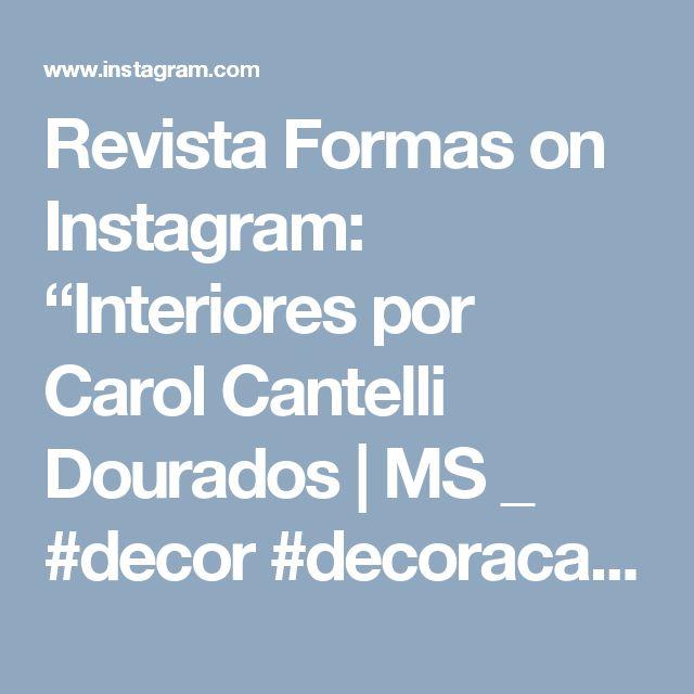 "Revista Formas on Instagram: ""Interiores por Carol Cantelli  Dourados | MS _  #decor #decoracao #detalhes #details #desing #designinteriores #decoration #decorating…"""