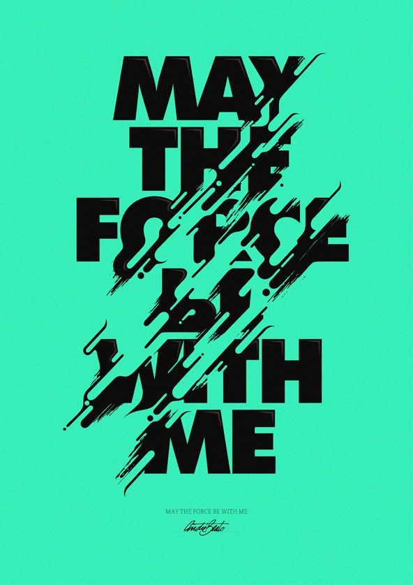 type/illustration  May the Force be with Me by Andre Beato    Graphic design inspiration