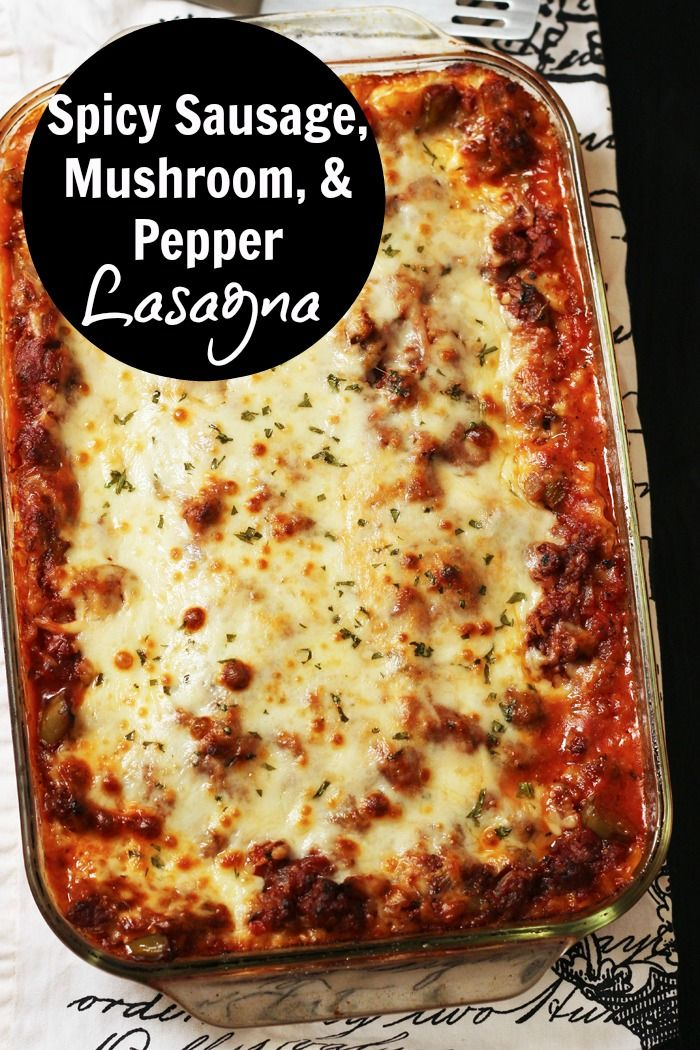 Spicy Sausage Lasagna | Good Cheap Eats - This Sausage Lasagna, dotted with mushrooms and peppers, is flavorful and hearty. It comes together quickly and is very freezer-friendly.