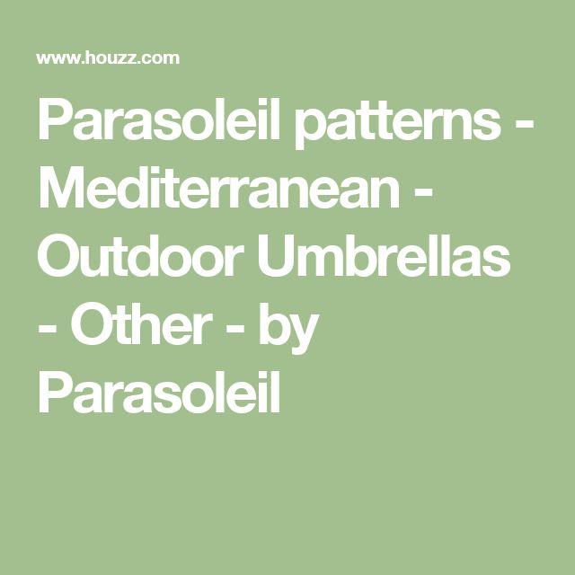 Parasoleil patterns - Mediterranean - Outdoor Umbrellas - Other - by Parasoleil
