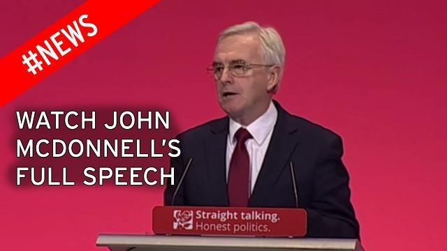 Watch John McDonnell's full Labour Conference speech