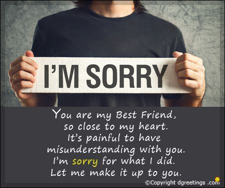 apology to my friend Apologizing to a friend can be one of the most difficult things we do learn how to  put your ego aside and heal your friendship.