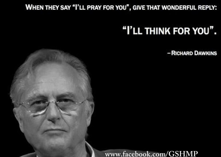 """""""I'll pray for you."""" vs. """"I'll think for you."""" Now that is an excellent response! I'll opt for thinking every time."""