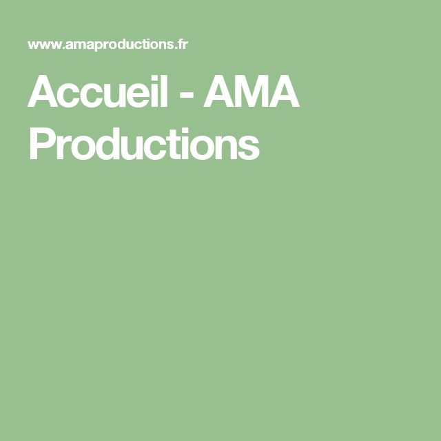 Accueil - AMA Productions