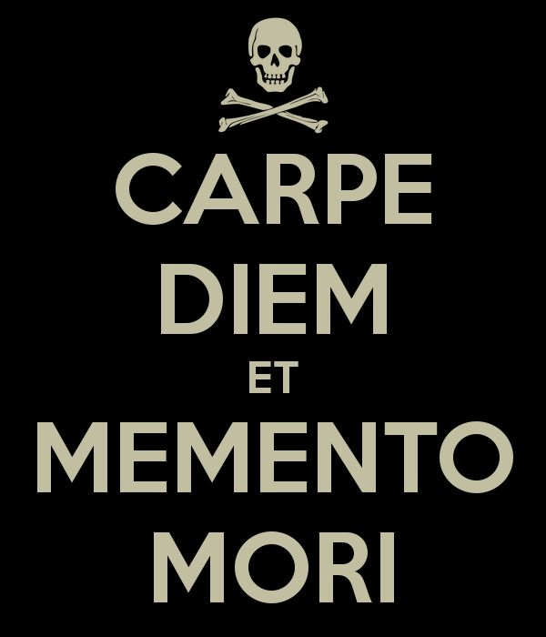 Carpe Diem Memento Mori | CARPE DIEM ET MEMENTO MORI - KEEP CALM AND CARRY ON Image Generator