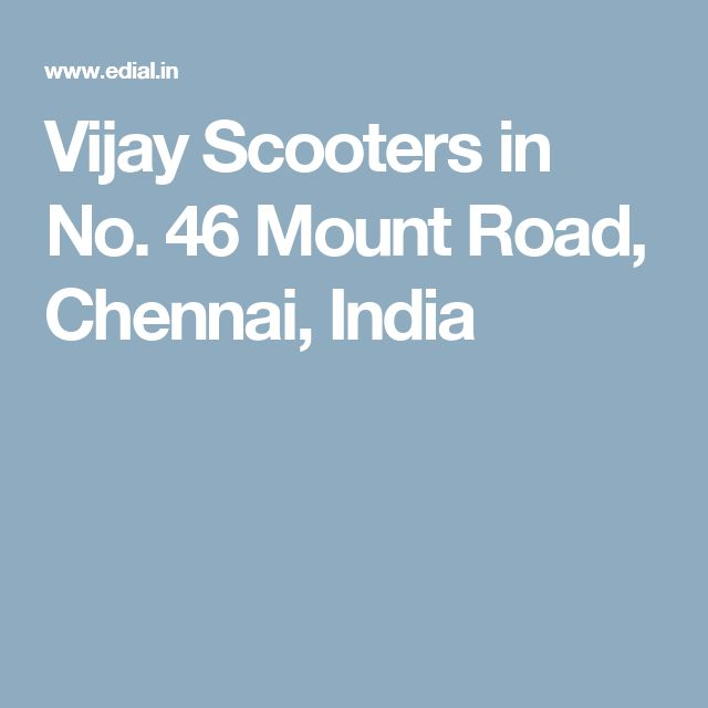 Vijay Scooters in No. 46 Mount Road, Chennai, India