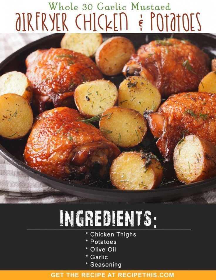 Whole 30 | Whole 30 Garlic Mustard Airfryer Chicken & Potatoes recipe from RecipeThis.com