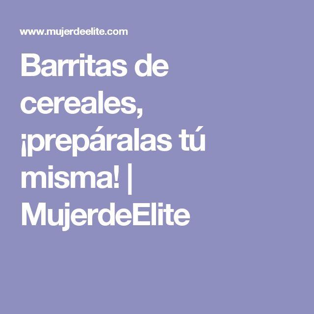 Barritas de cereales, ¡prepáralas tú misma! | MujerdeElite
