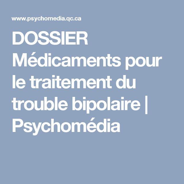 DOSSIER Médicaments pour le traitement du trouble bipolaire | Psychomédia