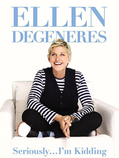 Funny lady and talk show host Ellen DeGeneres opens up about her personal life, shares words of wisdom, and throws in plenty of hilarious stories in her autobiography, Seriously . . . I'm Kidding. Specifically, Ellen talks about her short-lived judging gig on American Idol, modeling for CoverGirl, and her royal connection (she's related to Kate Middleton!).