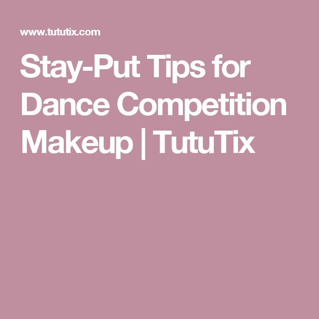 Stay-Put Tips for Dance Competition Makeup | TutuTix