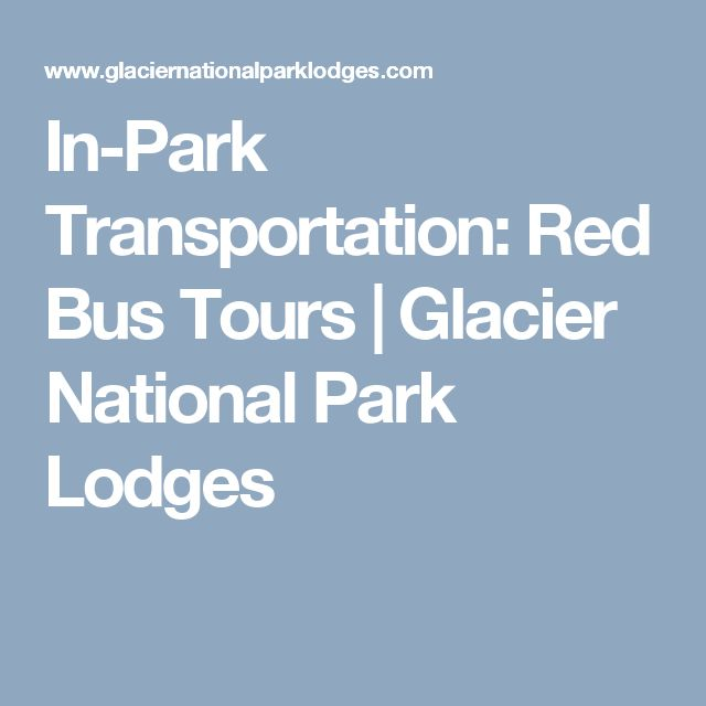 In-Park Transportation: Red Bus Tours | Glacier National Park Lodges