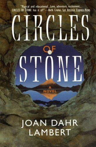 Circles of Stone by Joan Dahr Lambert - similar to Clan of the Cave Bear - I must read it!