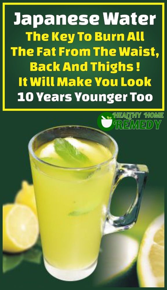 Japanese Water: The Key To Burn All The Fat From The Waist, Back And Thighs ! It Will Make You Look 10 Years Younger Too – Marylan Clark