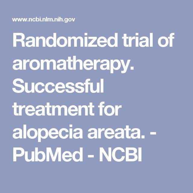 Randomized trial of aromatherapy. Successful treatment for alopecia areata. - PubMed - NCBI