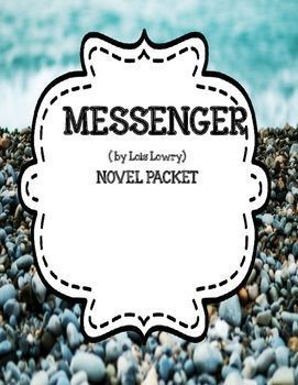 Messenger by Lois Lowry -Novel Unit Comprehension and Voca