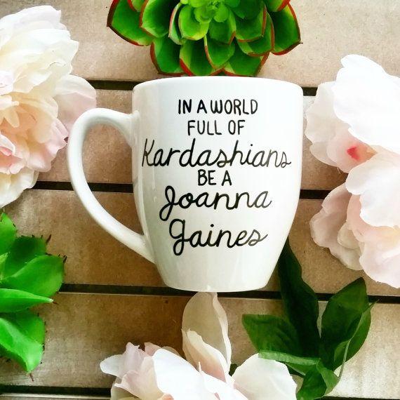 In A World Full Of Kardashians Be A Joanna Gaines, Shiplap Mug, Fixer Upper, Rustic Mug, Joanna Gaines, Chipper Gaines, Texas Mug, Large Mug