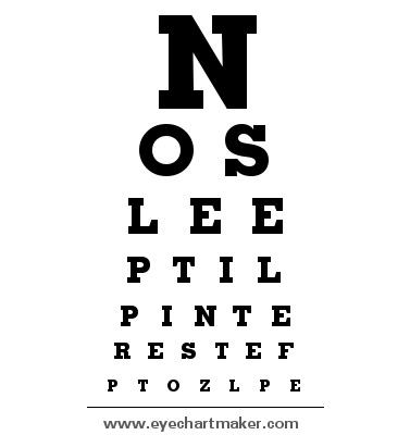 No Sleep Til Pinterest!: Pinterest Eye, Pinterest Life, Pinterest Stuff, Pinterest Addiction, No Sleep, Eye Chart, Pinterest Obsession, Pinterest Helena, Pinterest Ferris Kruse