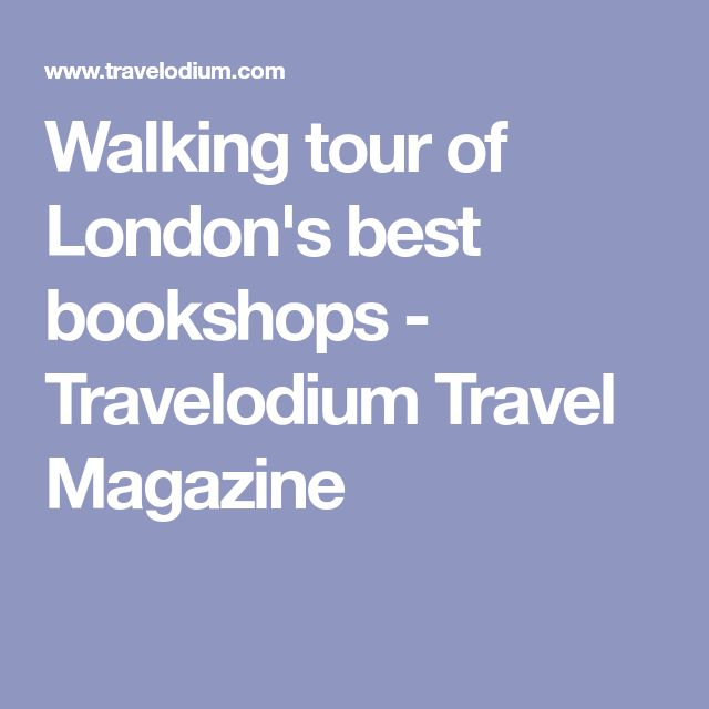 Walking tour of London's best bookshops - Travelodium Travel Magazine