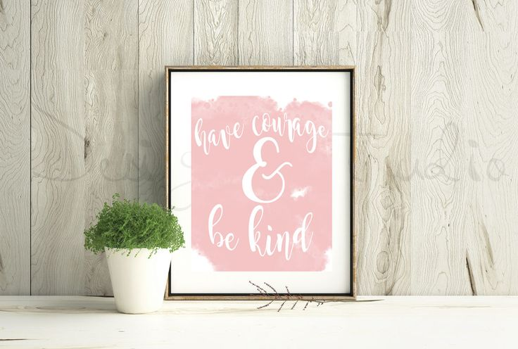 Have Courage and be kind, quote print, Pink watercolor wall art, 8x10, instant download by JolieEnRoseWithKatie on Etsy