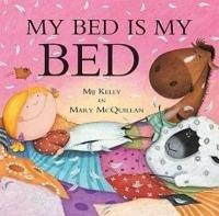 My bed is my bed, Mij Kelly & Mary McQuillan