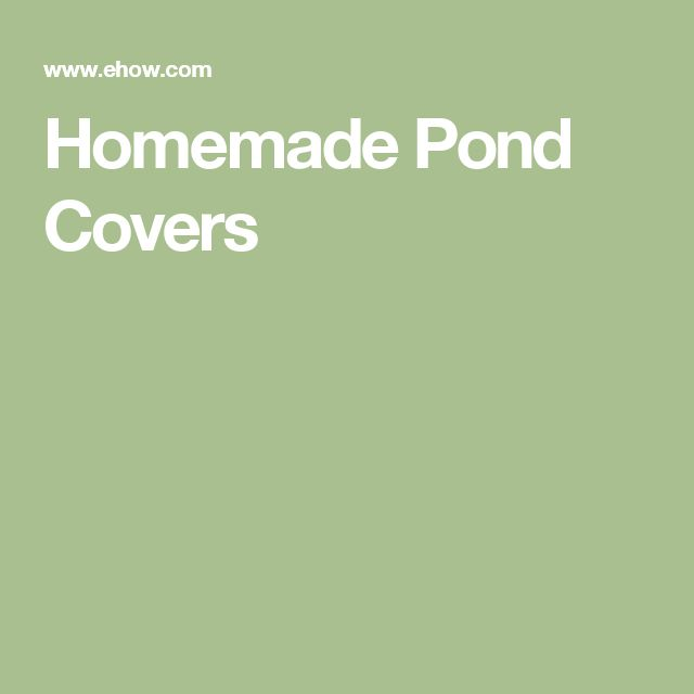 Homemade Pond Covers