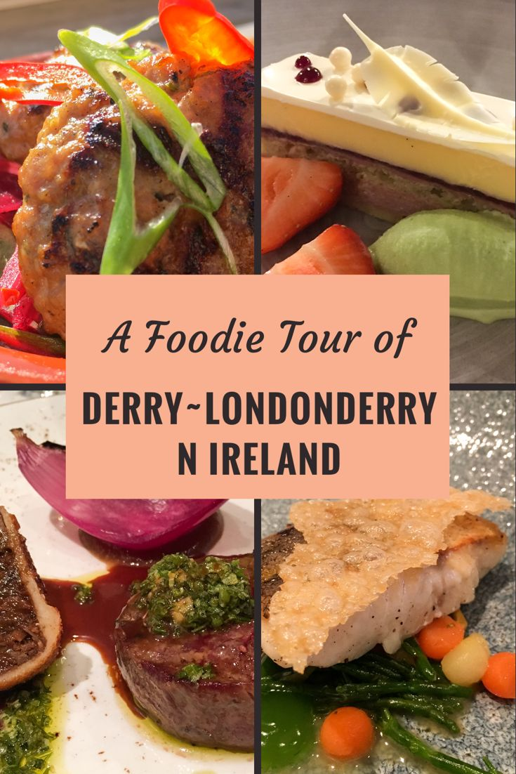 A Foodie Tour of Derry ~ Londonderry, N Ireland