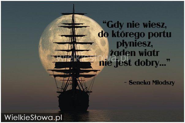 Gdy nie wiesz, do którego portu płyniesz... #Seneka,  #Motywujące-i-inspirujące